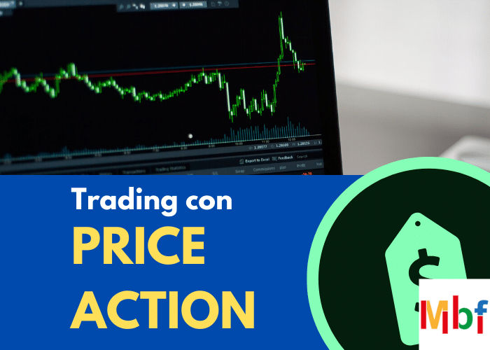 Trading con Price Action: cos'è e come funziona